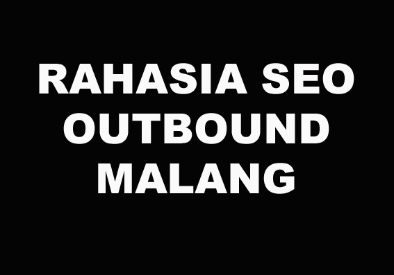 Rahasia Internet Marketing Outbound Malang